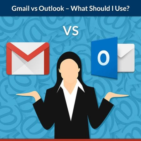 Gmail vs Outlook – What Should I Use?