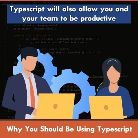 Why You Should Be Using Typescript