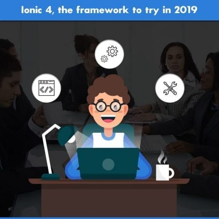 Ionic 4, The Framework To Try In 2019 - IB Systems