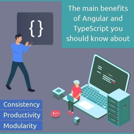 The Main Benefits Of Angular And Typescript You Should Know About