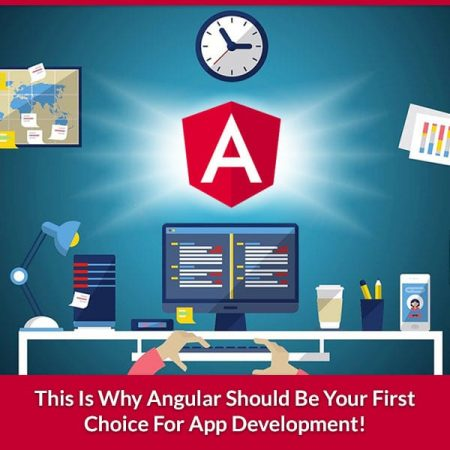This Is Why Angular Should Be Your First Choice For App Development!