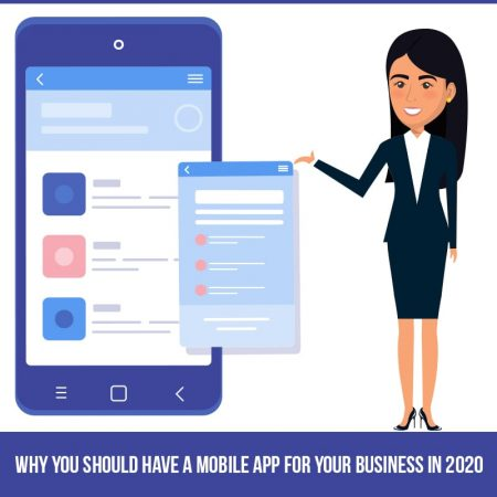 Why You Should Have A Mobile App For Your Business In 2020
